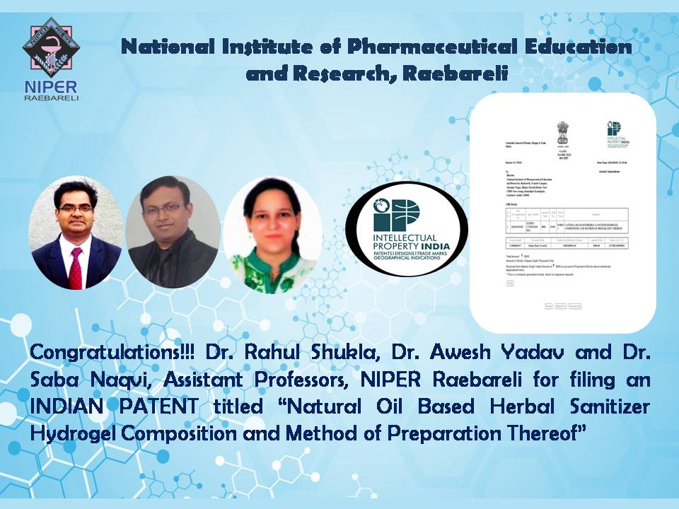 """Congratulations!!! Dr. Rahul Shukla, Dr. Awesh Yadav and Dr. Saba Naqvi, Assistant Professors, NIPER Raebareli for filing an INDIAN PATENT titled """"Natural Oil Based Herbal Sanitizer Hydrogel Composition and Method of Preparation Thereof"""" @Pharmadept @rajneeshtingalpic.twitter.com/Xm2cJZSHoh"""