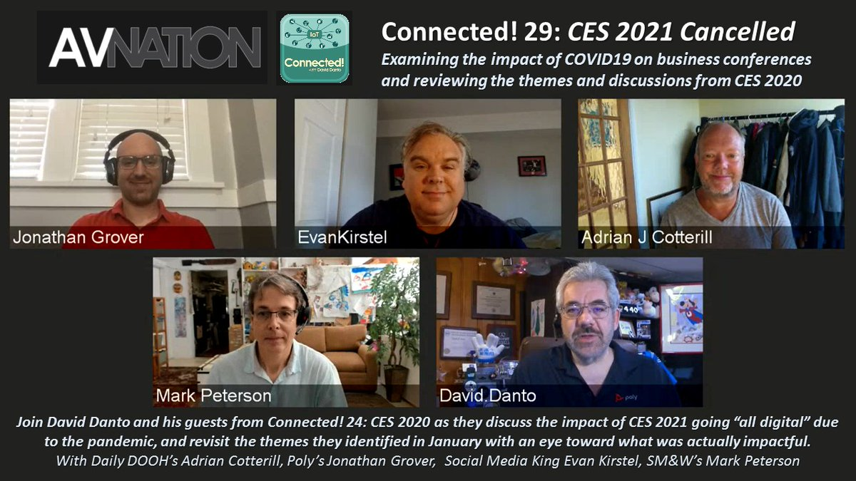 The latest episode of @AVNationTV's Connected! is posted - @CES #CES2021 Cancelled, Reflections on #CES2020.  https://t.co/dqpkemLp65 Joining me are @EvanKirstel @ShenMilsomWilke's @collabspaceguru, @DailyDOOH's Adrian Cotterill & @PolyCompany's Jonathan Grover https://t.co/q5FH24cJtb