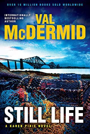 Still Life (Inspector Karen Pirie #6) By Val McDermid Release Date? 2020 Mystery & Crime Thriller Releases  #InspectorKarenPirie6 #StillLife #ValMcDermid https://bookreleasedates.com/book-release/still-life-inspector-karen-pirie-6-by-val-mcdermid-release-date-2020-mystery-crime-thriller-releases/…pic.twitter.com/ioVIBzsBCk