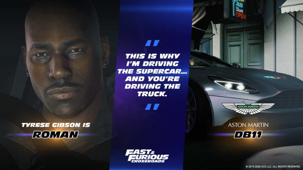 Go deep undercover as Roman Pearce, voiced by Tyrese Gibson, in #FastFuriousCrossroads.  Get ready to put your driving skills to the test in his Aston Martin DB11, punching-out 600-well-bred horses. https://t.co/rjx41CfqY2 https://t.co/93sRiqguMf
