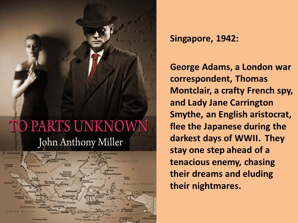 To Parts Unknown: murder and mayhem in WWII Singapore #thriller #WWII #Singapore https://www.amazon.com/Parts-John-Anthony-Miller-ebook/dp/B00PAX6ANI/… https://www.amazon.co.uk/Parts-John-Anthony-Miller-ebook/dp/B00PAX6ANI/…pic.twitter.com/OibwRvk08u