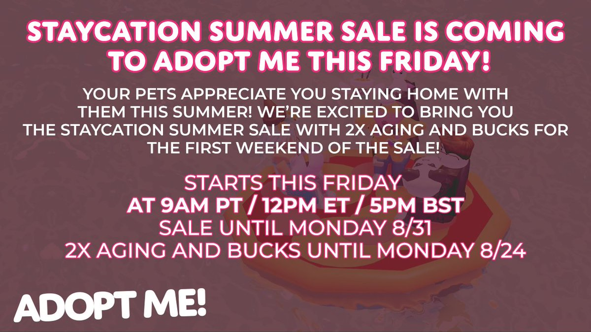 Adopt Me On Twitter Staycation Summer Sale Is Coming To Adopt Me This Friday 2x Aging And Bucks Gain For The First Weekend Of The Sale Starts This Friday At