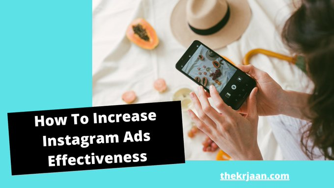 How To Increase Instagram Ads Effectiveness