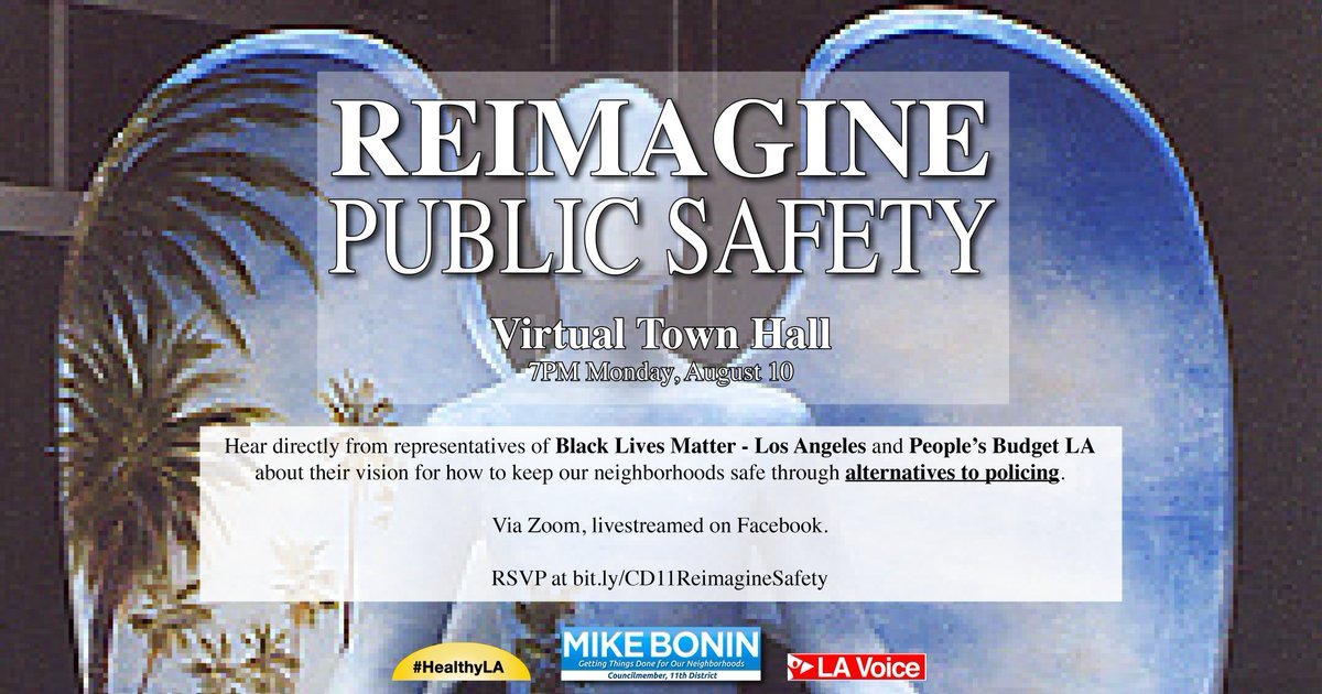 Do you want to know what @BLMLA means when they call us to reimagine public safety? You can find out 7 pm Mon. @LA_Voice, #HealthyLA & I are co-sponsoring a forum for reps from BLM & #peoplesbudgetLA to outline their vision & questions. RSVP at bit.ly/CD11ReimagineS….