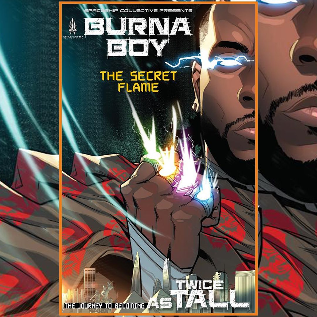 .@burnaboy has announced that a comic book titled, The Secret Flame, will be dropping alongside his forthcoming 5th studio album, Twice As Tall, which is set to drop on August 14, 2020.