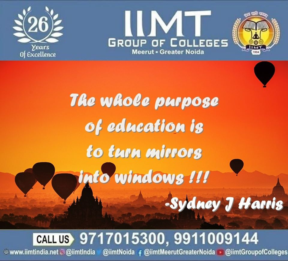 The whole purpose of education is to turn mirrors into windows!!! - Sydney J Harris . iimtindia.net/campaign-epape… 9717015300, 9911009144 . #NAACaccreditedcollegesingreaternoida #thoughtoftheday #thoughts #UPSEEBestEngineeringcolleges #UPSEEengineeringcollegesingreaterNoida