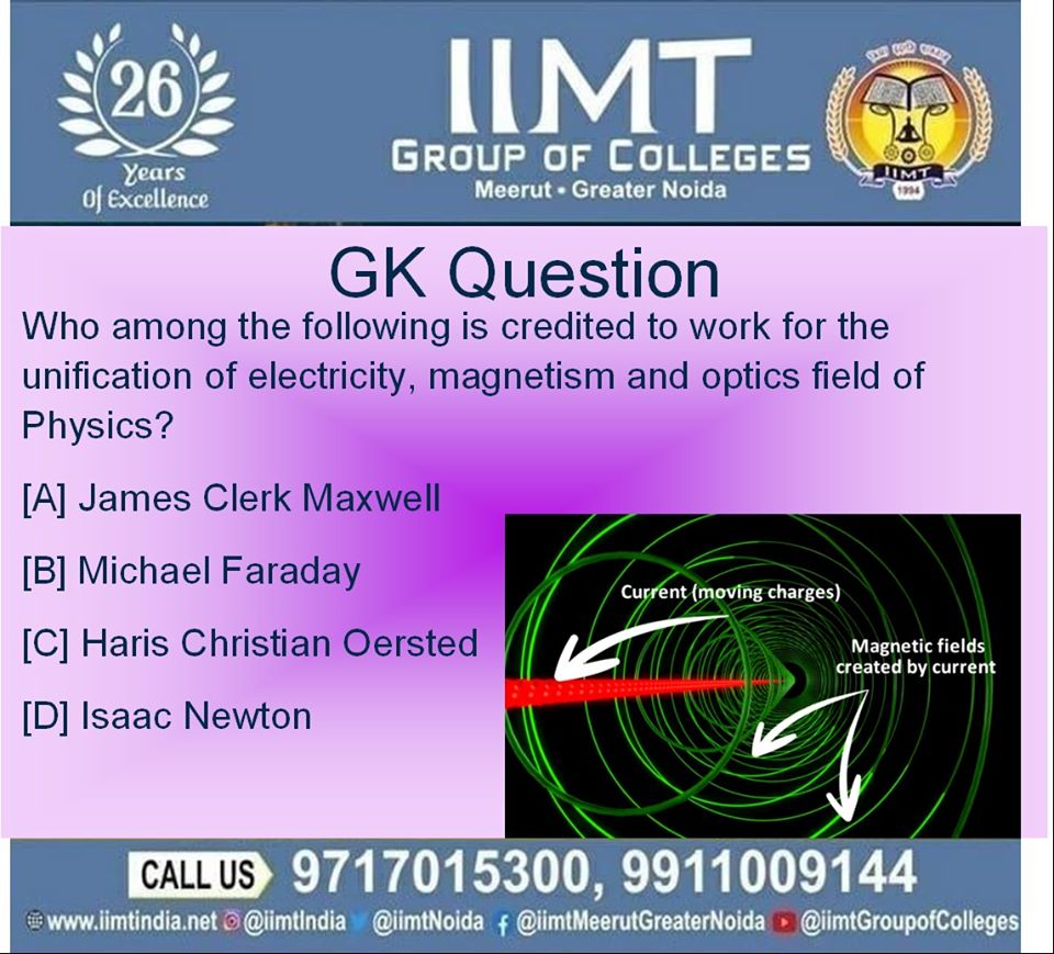 GK Question Who among the following is credited to work for the unification of electricity, magnetism and optics field of Physics? [A] James Clerk Maxwell [B] Michael Faraday [C] Haris Christian Oersted [D] Isaac Newton . iimtindia.net/campaign-epape… . . #quiz #gk #GKQuestion