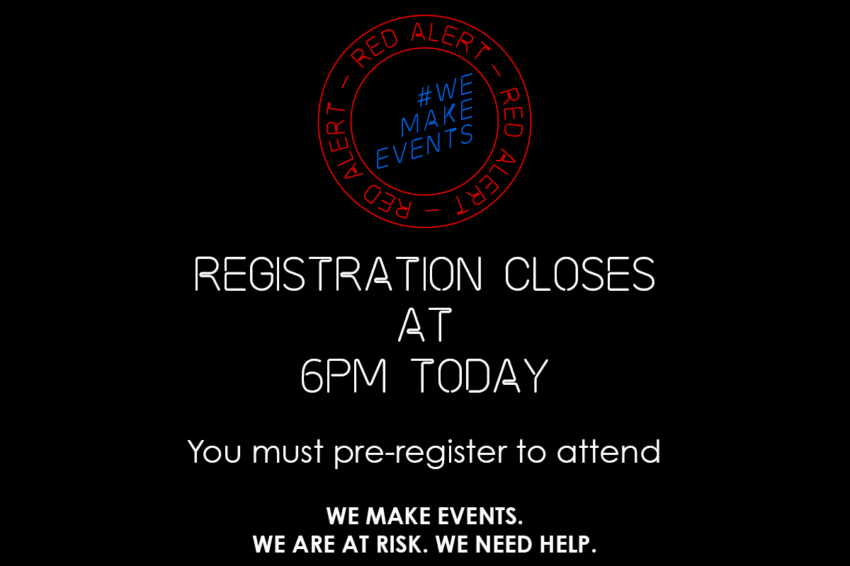 🚨 Registration closes at 6pm TODAY for #WeMakeEvents – Red Alert day of action! This is your last chance to sign up and attend tomorrow's event in London.  Registration is essential and there are limited tickets available, so don't delay! Register now: https://t.co/pGN3SGY7p8 https://t.co/cLwfzxRWQ9