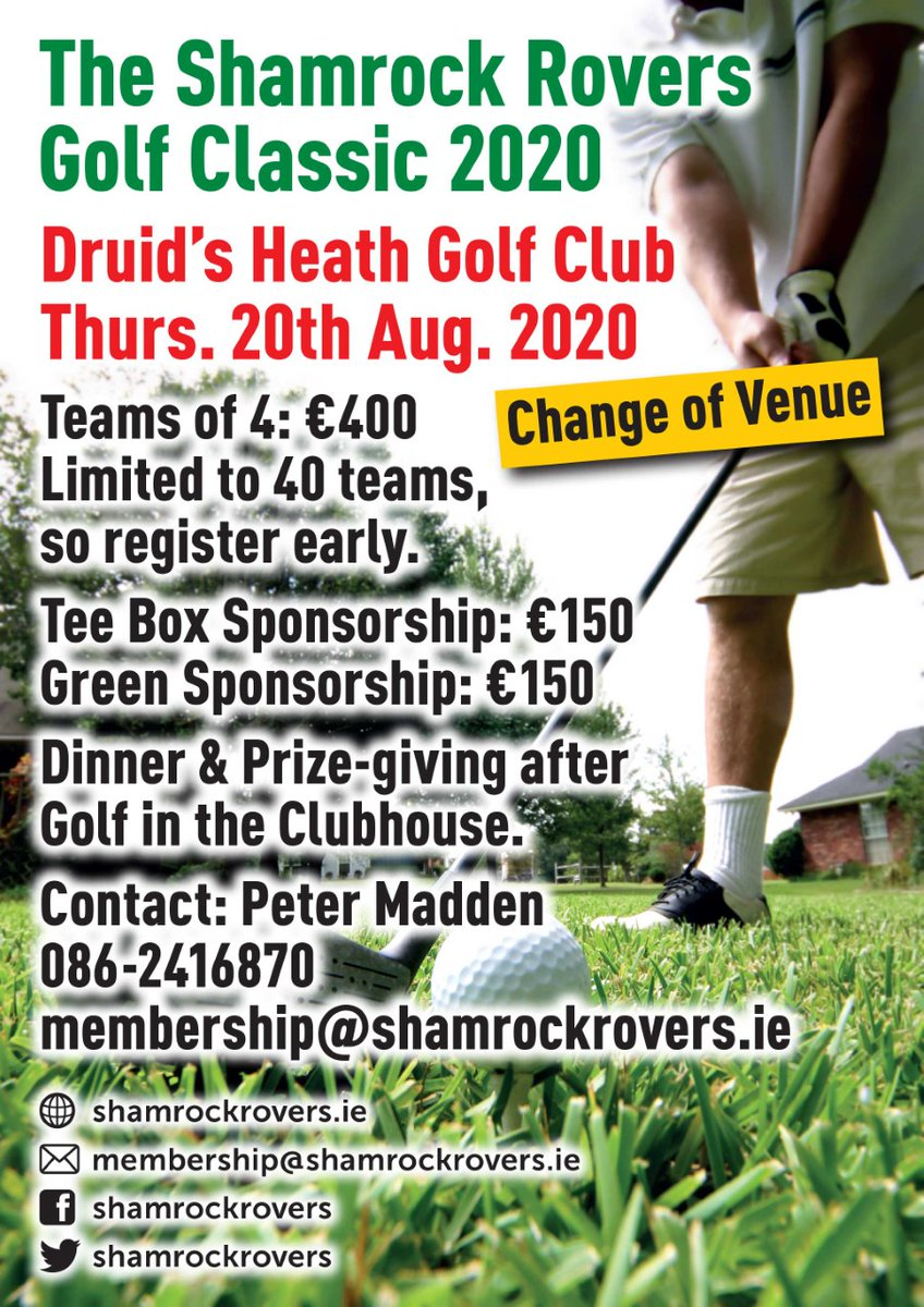 Venue change in Golf Classic to Druids Heath GC. Longer timesheet allows us offer 3 more tee times to what was a sold out event. Teams cost €400. Contact membership@shamrockrovers.ie