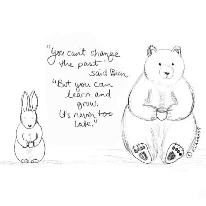 """You can't change the past."" said Bear. ""But you can learn and grow. It's never too late.""  ©Tara Shannon   #cantchangethepast #learn #grow #nevertoolate #rabbitandbearpic.twitter.com/JzPPQF6gn1"