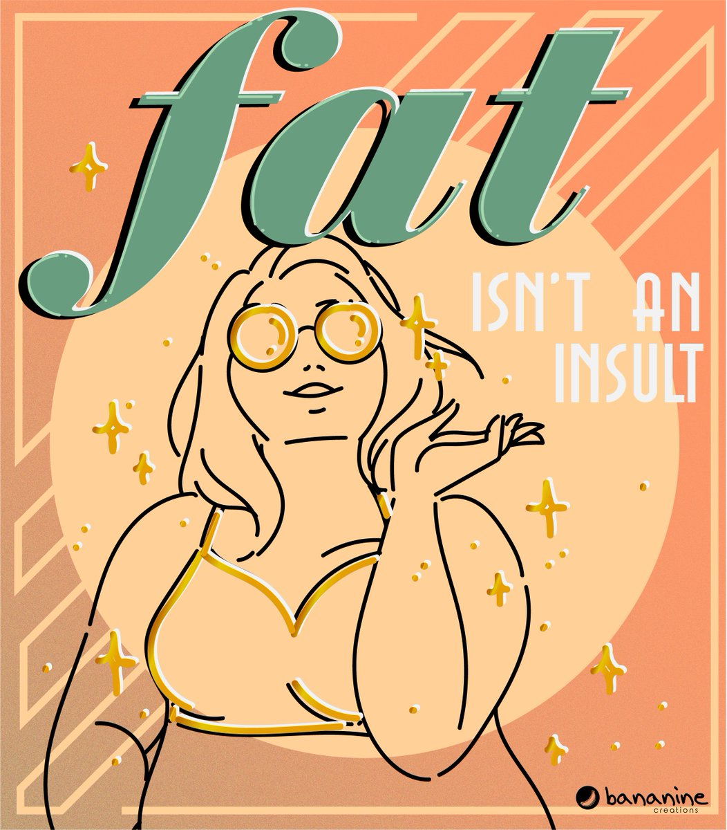 FAT IS NOT AN INSULT say it loud, say it proud DONT REPOST/USE#artph #illustration #graphicart #graphicdesignpic.twitter.com/hqj6970ZA5