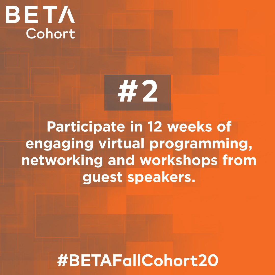#2 Participate in 12 weeks of engaging virtual programming, networking and workshops from guest speakers.   Application closes on August 13th. Apply now —  https://hubs.ly/H0tlZL90   __ #BETAFallCohort20  #FoundersFirst #techtuesday pic.twitter.com/1jOM8jAlk5