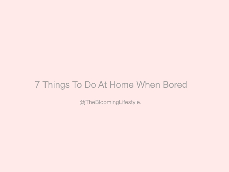 7 THINGS TO DO AT HOME WHEN BORED https://thebloominglifestyle.blogspot.com/2020/08/7-things-to-do-at-home-when-bored.html… #hobbies #lifestyle #LifestyleBloggerpic.twitter.com/5P4MDBF20f