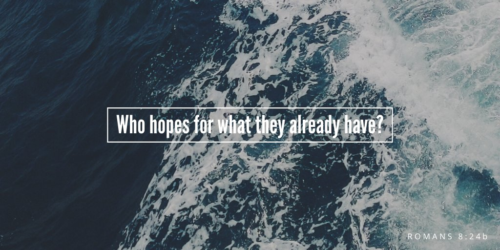 """""""For in this hope we were saved. But hope that is seen is no hope at all. Who hopes for what they already have? But if we hope for what we do not yet have, we wait for it patiently."""" – Romans 8:24-25pic.twitter.com/ZJ21DVrKNT"""