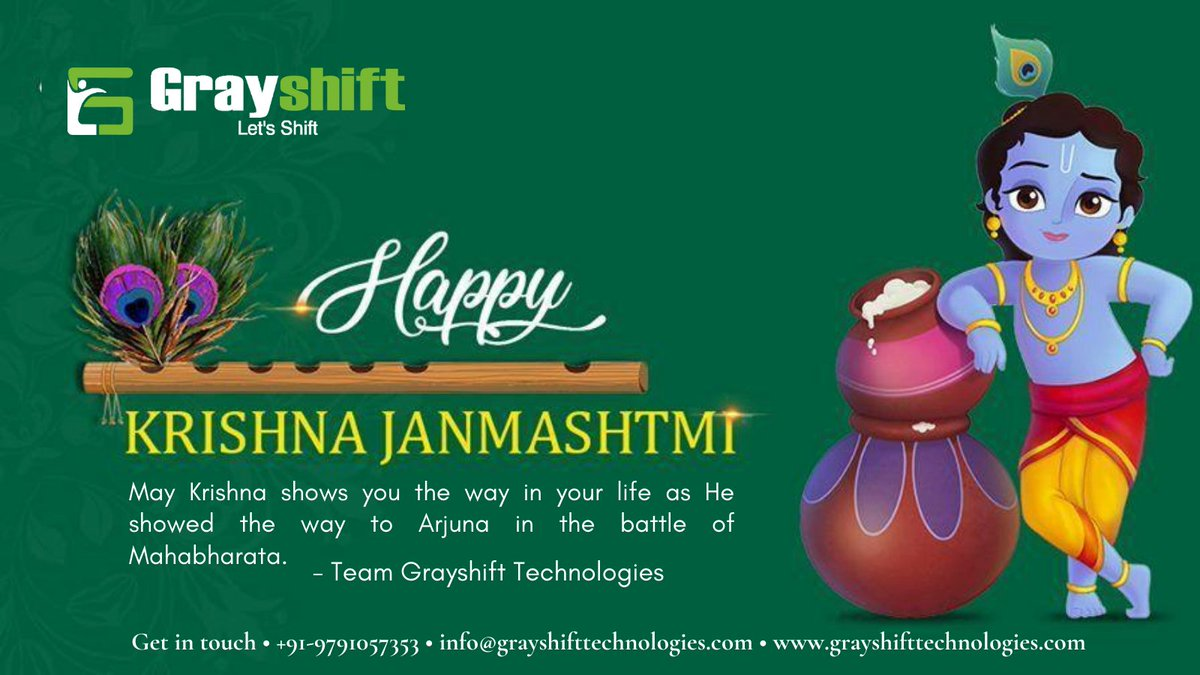 May Krishna shows you the way in your life as He showed the way to Arjuna in the battle of Mahabharata. Happy Krishna Janmashtami! - Team Grayshift Technologies Get in touch: Mob: +91-9791057353 E-Mail: info@grayshifttechnologies.com Web: http://www.grayshifttechnologies.com  #Software #ITpic.twitter.com/JGdqviEgcU