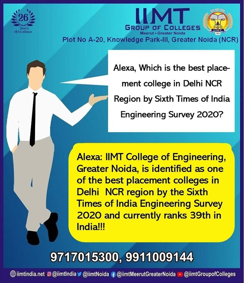 Alexa, Which is the best placement college in Delhi NCR Region by Sixth Times of India Engineering Survey 2020? Alexa: IIMT,is identified as one of the best placement colleges in Delhi NCR region by the Sixth Times of India Engineering Survey 2020 and currently ranks 39 in India