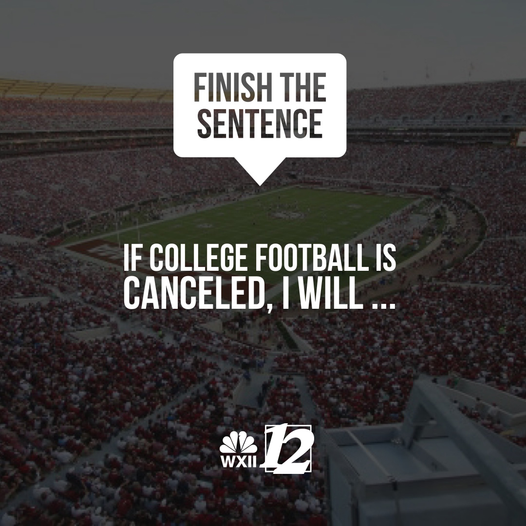 𝗙𝗜𝗡𝗜𝗦𝗛 𝗧𝗛𝗘 𝗦𝗘𝗡𝗧𝗘𝗡𝗖𝗘 If #collegefootball is canceled, I will ___. bit.ly/2PHPpdp