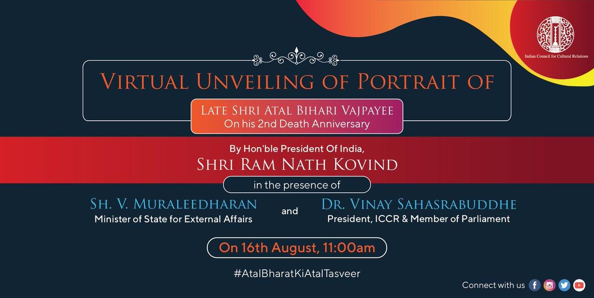 #ICCR is hosting a virtual event in the honour of Late Sh. Atal Bihari Vajpayee on the 16th of August, 2020. A portrait of Shri Vajpayee will be unveiled by Hon. President Sh. Ram Nath Kovind in presence of @VMBJP & @vinay1011. #AtalBharatKiAtalTasveer #AtalBihariVajpayeeJi https://t.co/Q5ro2RYtNR