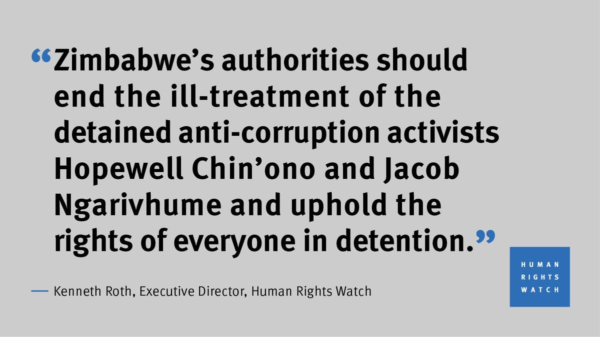 Human Rights Watch @hrw Director @KenRoth calls on Zimbabwe authorities to end the ill-treatment of detained anti-corruption activists Hopewell Chin'ono & Jacob Ngarivhume & uphold the rights of everyone in detention. @PacheduZW @BBCAfrica @CNNAfrica @euinzim @Wamagaisa https://t.co/azvzO2zMkB
