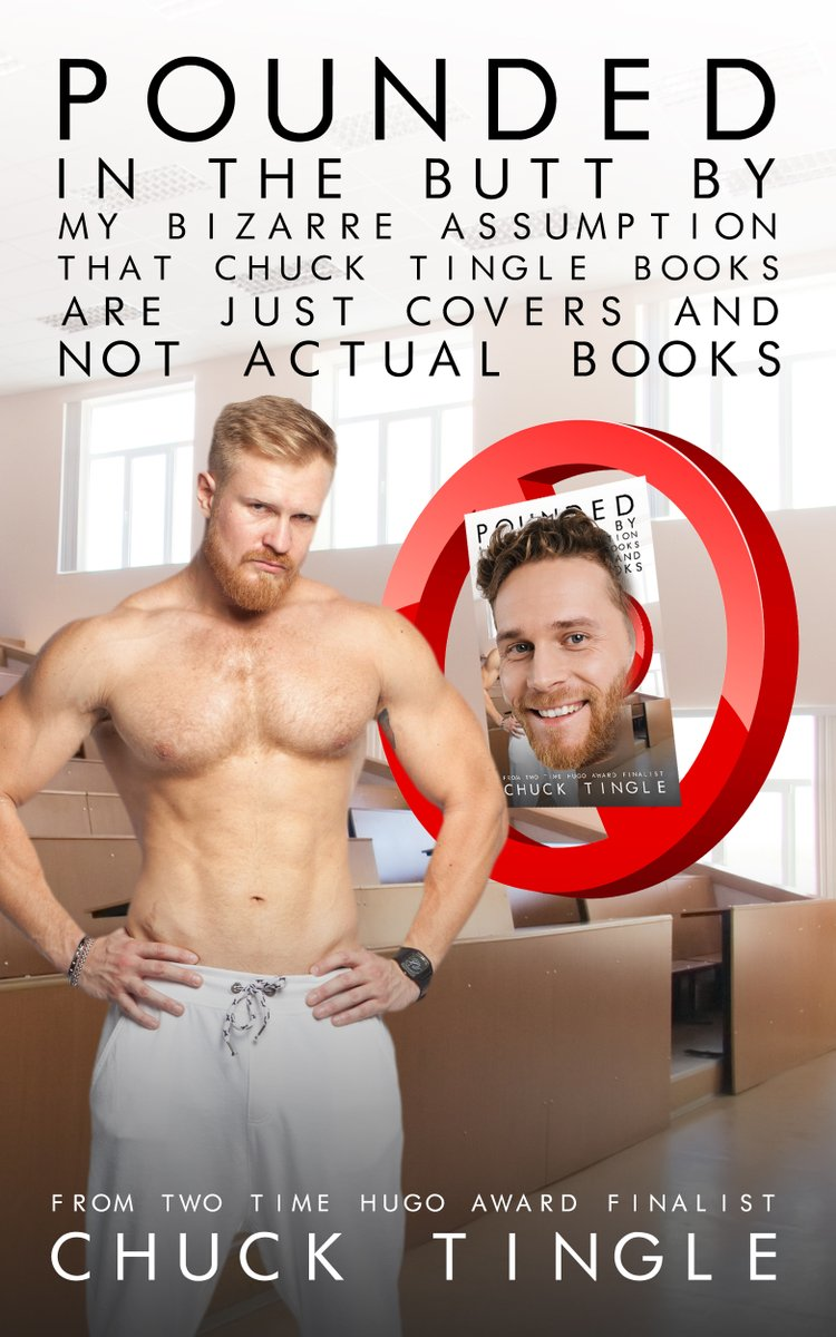 thought i would never have to write this but please enjoy new tingler POUNDED IN THE BUTT MY BIZARRE ASSUMPTION THAT CHUCK TINGLE BOOKS ARE JUST COVERS AND NOT ACTUAL BOOKS out now amazon.com/dp/B08FMTT9TQ