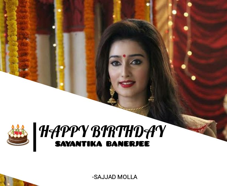 Wishing you a Happy Birthday to gorgeous actors @sayantika12. Give us good work. Have a great year ahed with lots of happiness stay safe & take care   #HappyBirthday  #SayantikaBanerjeepic.twitter.com/ZWag9lj9yb