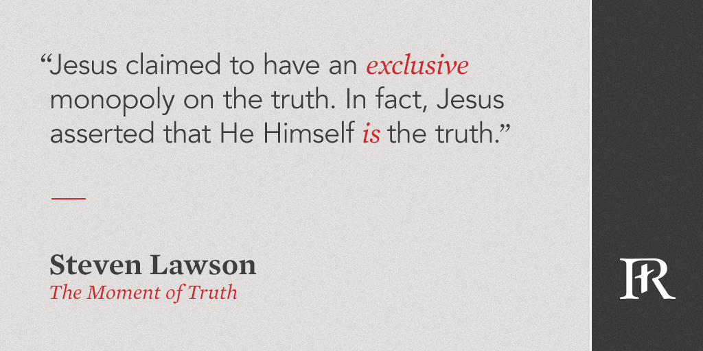 """""""Jesus claimed to have an exclusive monopoly on the truth. In fact, Jesus asserted that He Himself is the truth."""" —@DrStevenJLawson  Learn more: https://t.co/VdqbGYpMSC https://t.co/Ywq42B2QT6"""