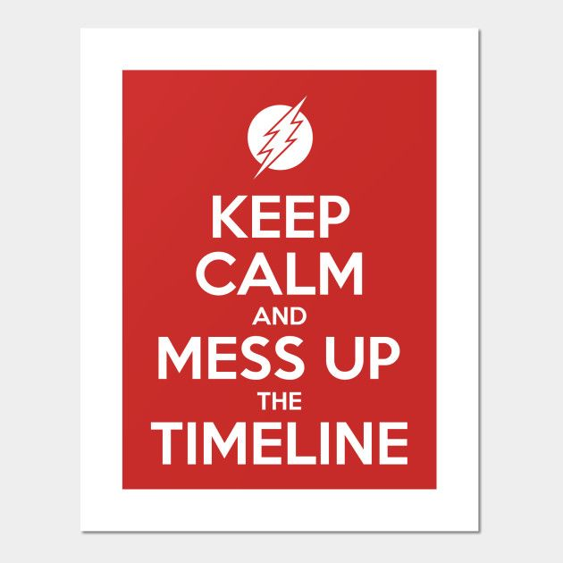 Keep Calm And Mess Up The Timeline Everythings On SALE: Posters, Tees, Masks etc @TeePublic UP TO 35% OFF teepublic.com/poster-and-art… #flash #comics #CrisisOnInfiniteEarths #timetravel #timeline #speedster #theflash #keepcalm #art #canvas #poster #wallart #mask #tee #stickers