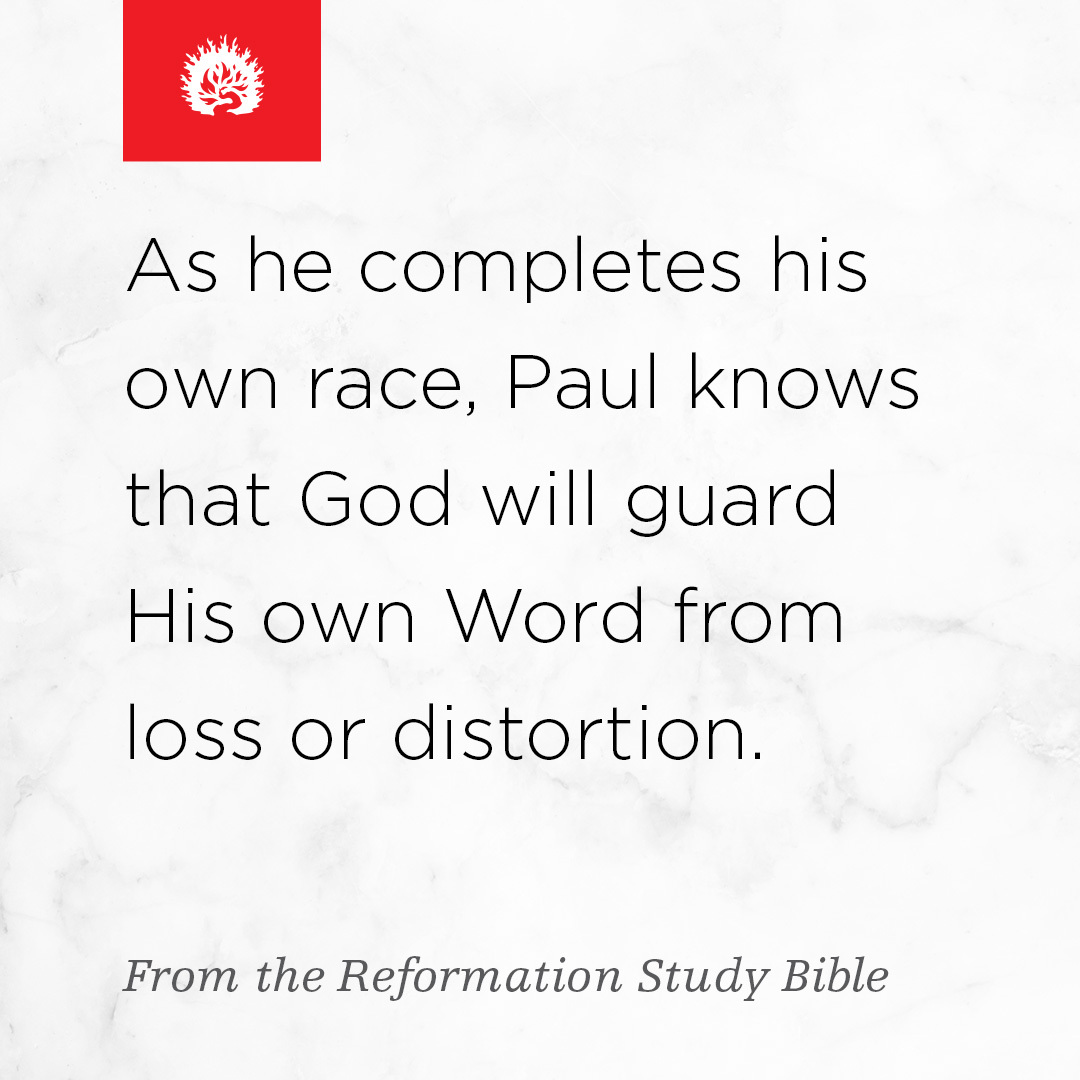 As he completes his own race, Paul knows that God will guard His own word from loss or distortion. #refstudybible https://t.co/bsinq9vm2x