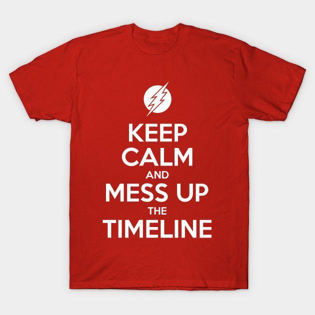 Keep Calm And Mess Up The Timeline #TheFlash & All T-Shirts $13 @TeePublic teepublic.com/t-shirt/167422… #flash #dccomics #comics #CrisisOnInfiniteEarths #timetravel #timeline #speedforce #DCEU #Multiverse #speedster #BarryAllen #keepcalm #memes #tees #tshirt #facemask #mask