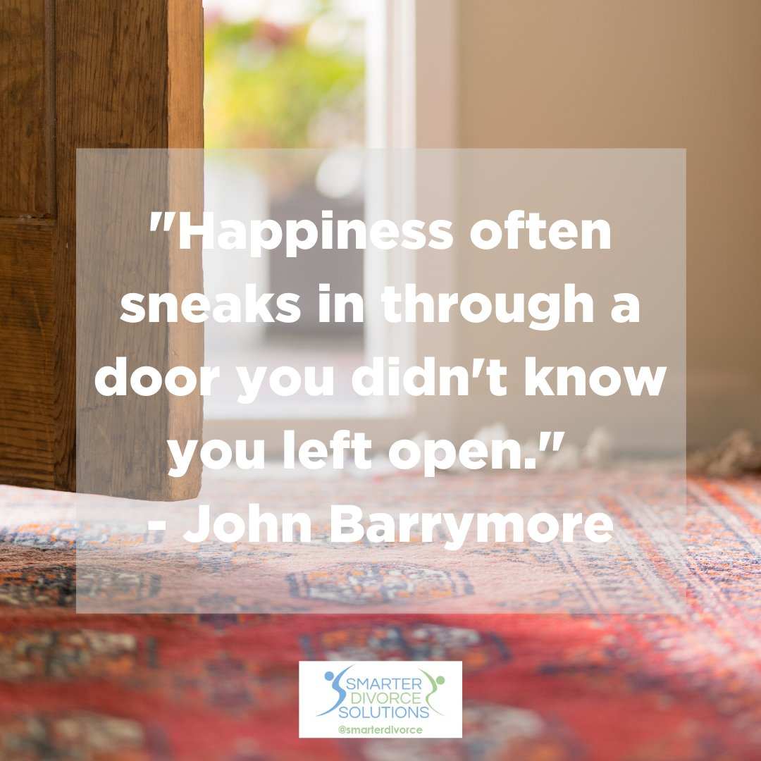 """""""Happiness often sneaks in through a door you didn't know you left open.""""  - John Barrymore . #SmarterDivorceSolutions #DivorceDoneDifferently #Divorce #Mediation #CDFA #Inspiration #Quotes . https://t.co/8a28I7mODi"""