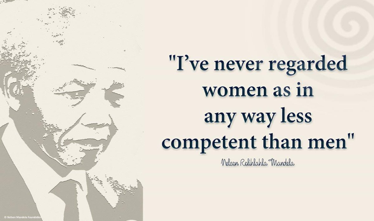 """I've never regarded women as in any way less competent than men"" #NelsonMandela https://t.co/j5ZxJ6hasd"