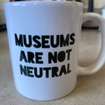 Image for the Tweet beginning: It's here! My #MuseumsAreNotNeutral mug,