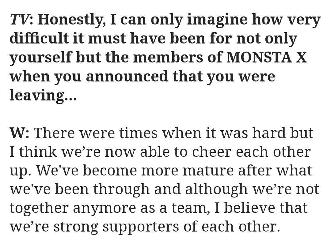 TV:Ayrılığını duyurduğunda sadece sana değil MX'e de zor olduğunu biliyorum WH: Zor zamanlar vardı ama bence şuan birbirimizi  neşelendirebiliyoruz, yaşadıklarımızdan sonra daha olgunlaştık ve artık bir takım olmamamıza rağmen birbirimizin güçlü destekçileri olduğumuza inanıyorum