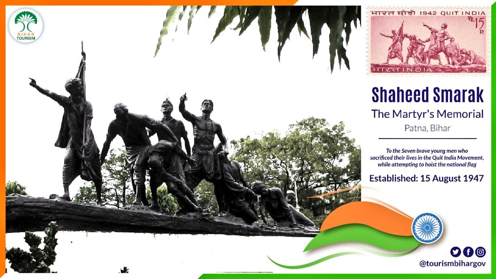 The iconic Shaheed Smarak, is a life-size statue of 7 young men who sacrificed their lives in the Quit India movement, to hoist the national flag on the (now) Secretariat building at Patna.The foundation stone of the  Smarak was laid on 15th Aug 1947, by the Governor of Bihar.