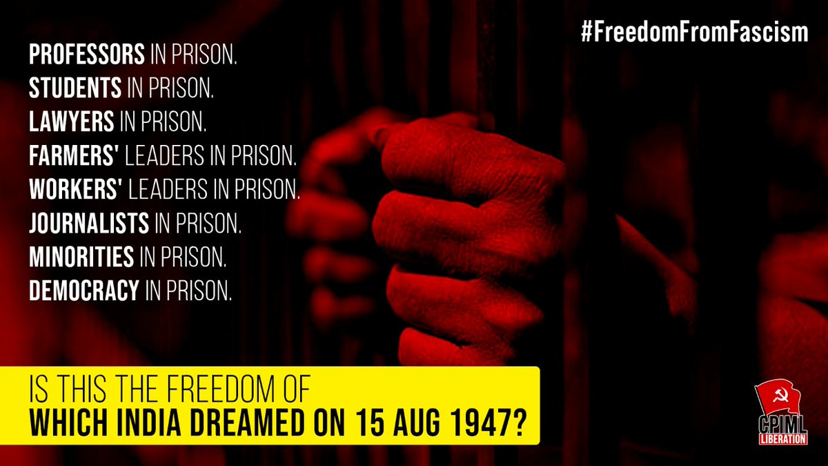 Professors in prison. Students in prison. Lawyers in prison. Farmers leaders in prison. Workers leaders in prison. Journalists in prison. Minorities in prison. Democracy in prison. Is this the freedom of which India dreamed on 15 Aug 1947? #FreedomFromFascism