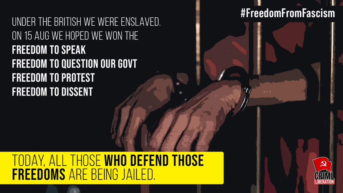 Under the British we were enslaved. On 15 Aug we hoped we won the - Freedom to speak - Freedom to question our govt - Freedom to protest - Freedom to dissent Today, all those who defend those freedoms are being jailed. #FreedomFromFascism