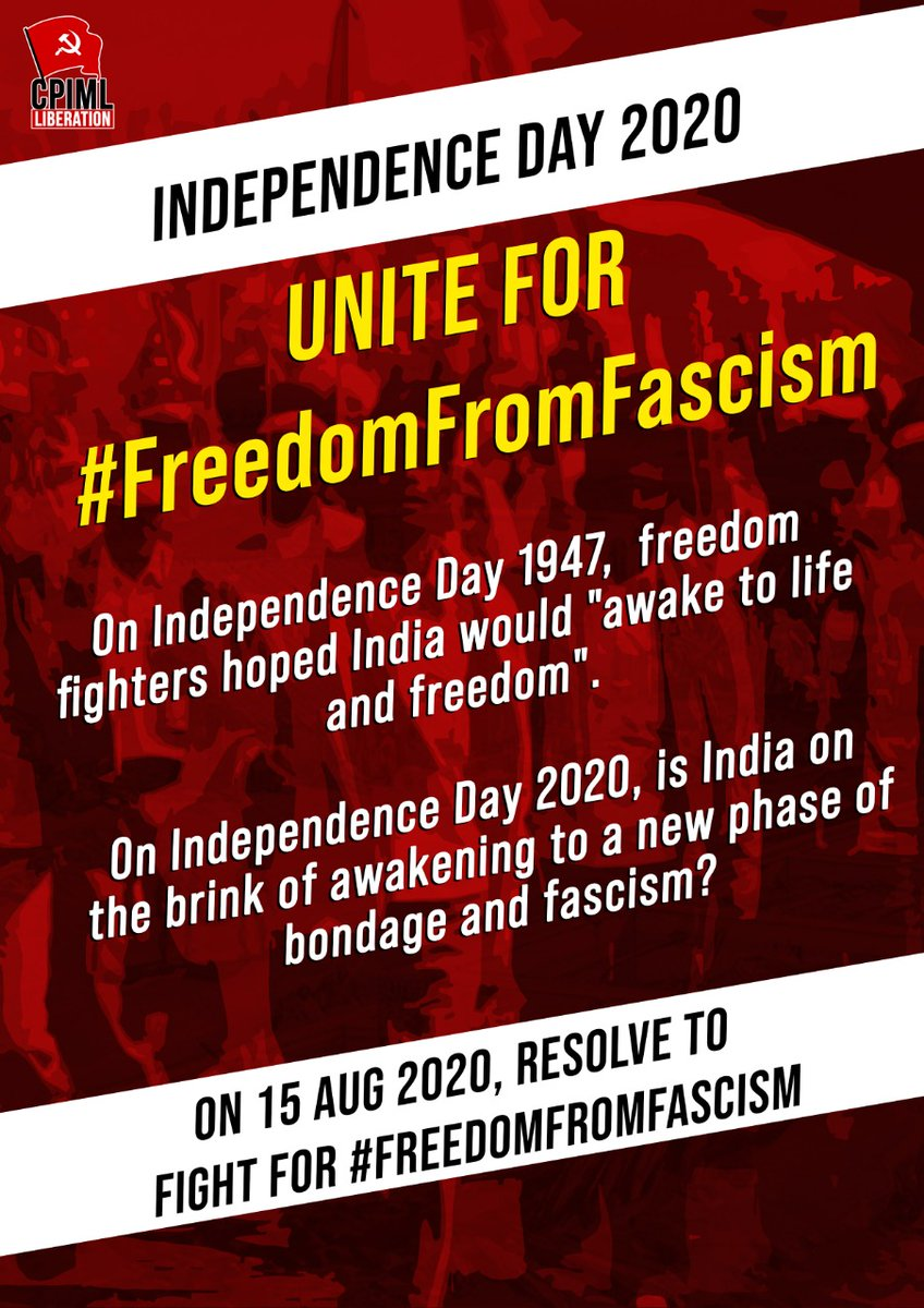 On Independence Day 1947, freedom fighters hoped India would awake to life and freedom. On Independence Day 2020, is India on the brink of awakening to a new phase of bondage and fascism? On 15 Aug 2020, resolve to fight for #FreedomFromFascism