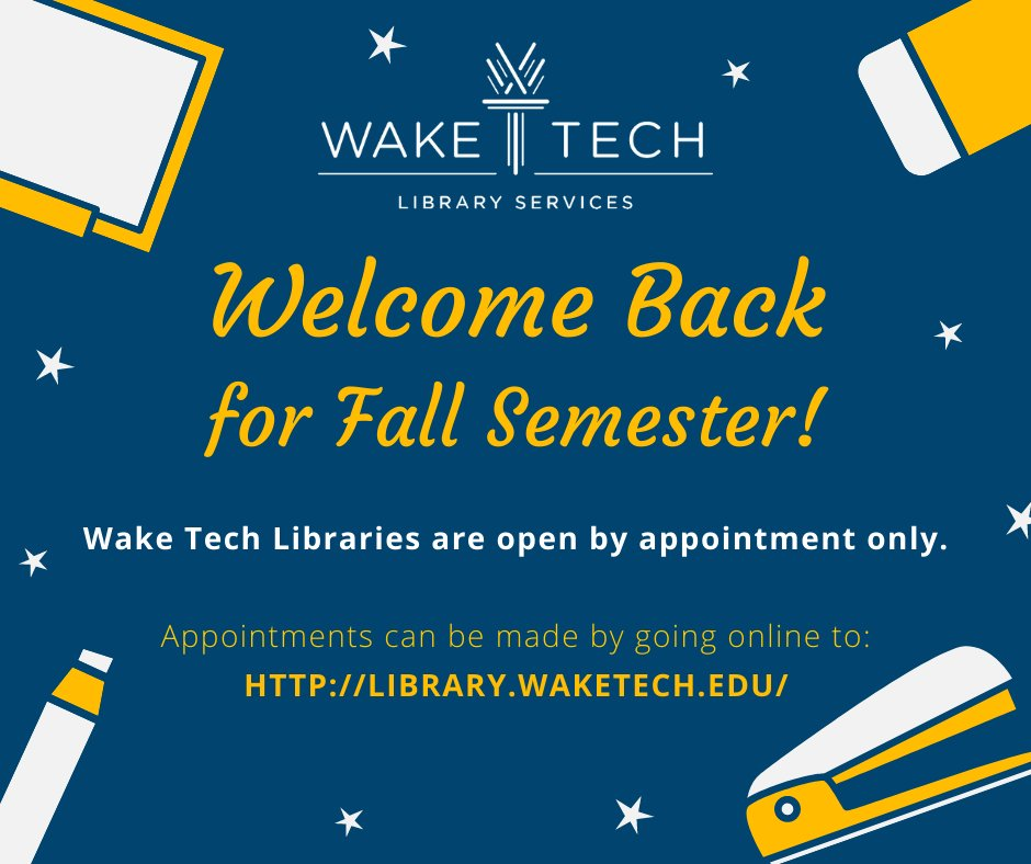 Waketech Libraries On Twitter Welcome Back Wake Tech Libraries Are Open By Appointment Please Go Online To Https T Co Mtw2mvpiez Click Make An Appointment To See Us We Also Do Virtual Reference Appointments
