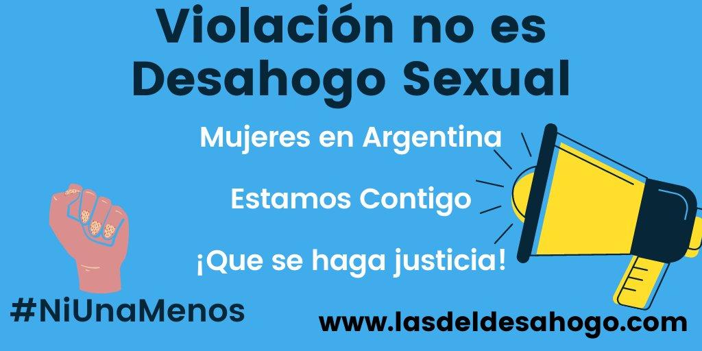 Violación no es un #DesahogoSexual  Las cosas como son. No más abusos en contra de las mujeres y niñas. Que se haga justicia. Mujeres en #Argentina estamos contigo 💪🏼 #Feminismo #Niunamenos #lasdeldesahogo https://t.co/TEoPkWDBQF