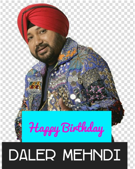 Suresh Happy Birthday Daler Mehndi Wish You, Indian Singer