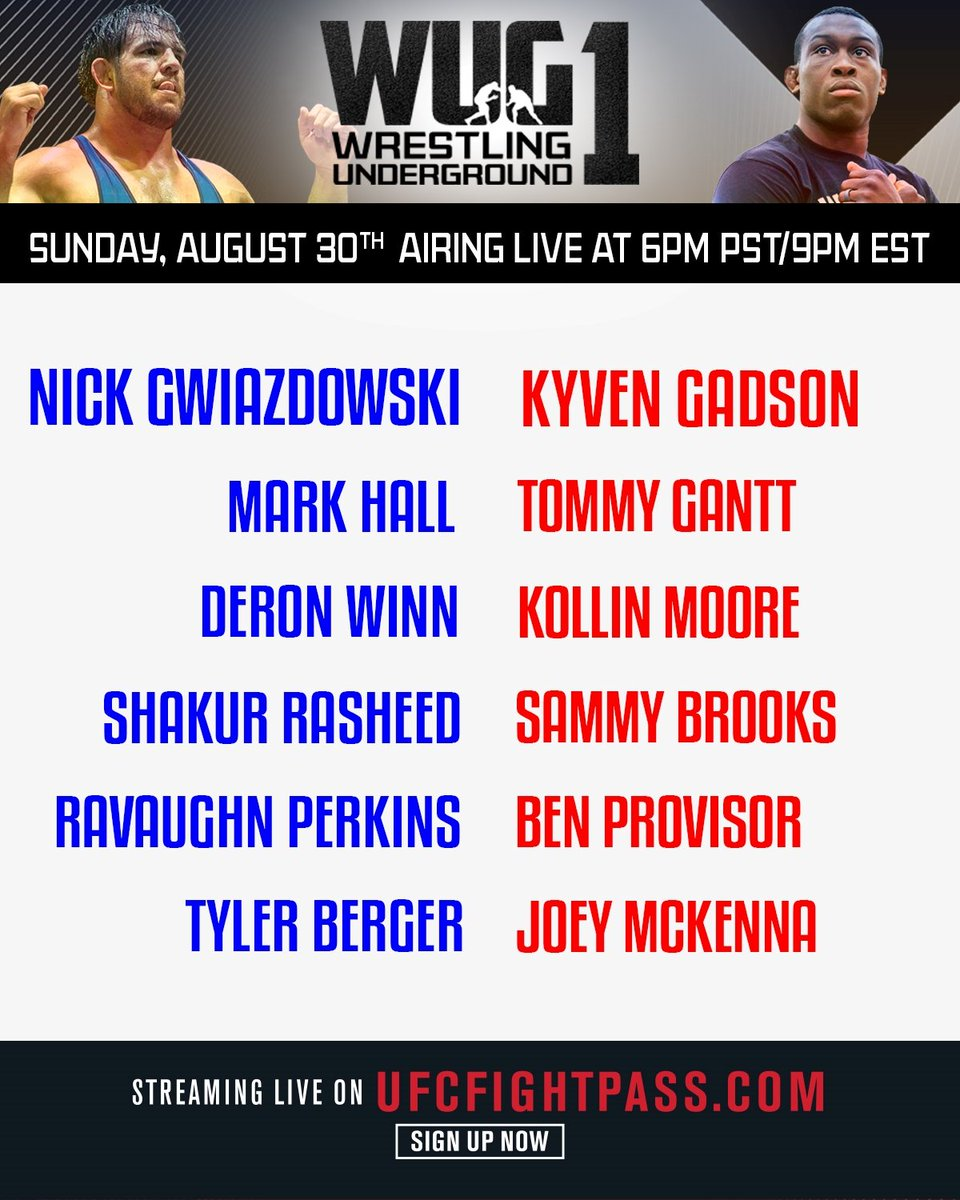 Official order of Wrestling Underground 1 on Sunday, August 30th! Sign up to @UFCFightPass to watch it live at 6pm PST/9pm EST!   #wug #wug1 #wrestlingislife #wrestlingunderground #wrestle #wrestlers #freestylewrestling #grecoromanwrestling #chaelsonnen #ufcfightpass #august30 https://t.co/PSN1lFxav1
