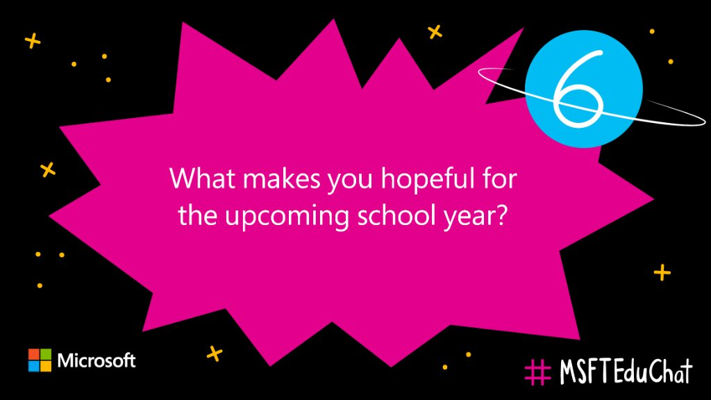 Q6: What makes you hopeful for the upcoming school year? #MSFTEduChat