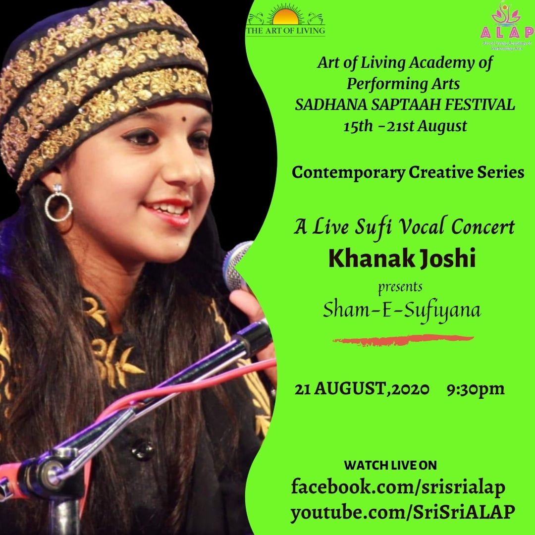 ALAP CONTEMPORARY CREATIVE SERIES 21 Aug 2020 9.30 PM LIve Sufi Concert 'Sham-E-Sufiyana' by 14-year old Award-winning YouTube Star Khanak Joshi  Delight yourself with a mix of Sufi Classics and Originals in Sanskrit, Hindi, Urdu, Punjabi, Persian and Sindhi @SriSriALAP https://t.co/DcqI9o36oL