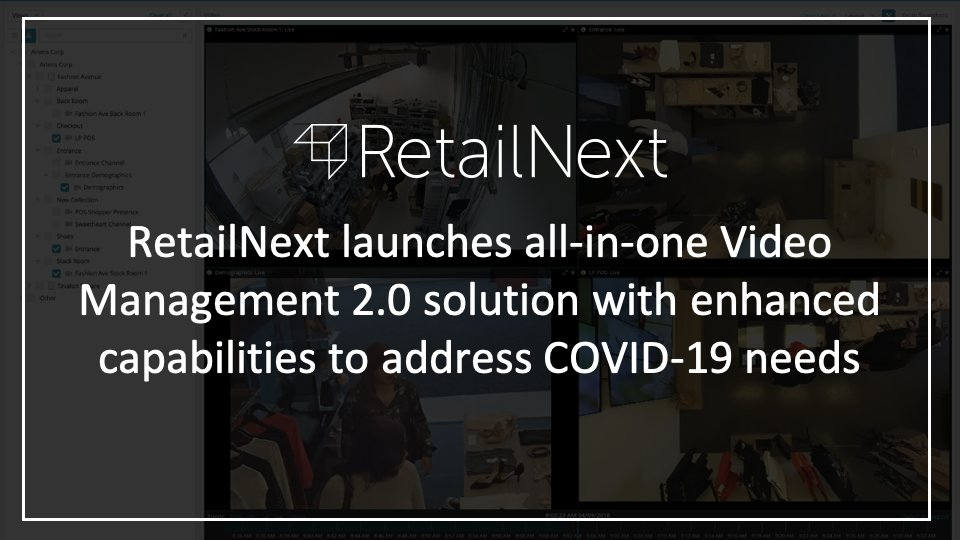RetailNext launches all-in-one Video Management 2.0 solution with enhanced capabilities to address #COVID19 needs. https://t.co/og9CVTt4XJ https://t.co/0NMbRMo2Qw