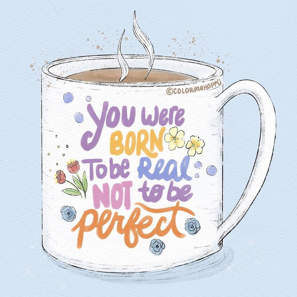 You were born to be real, not to be perfect Image: @colormehappii