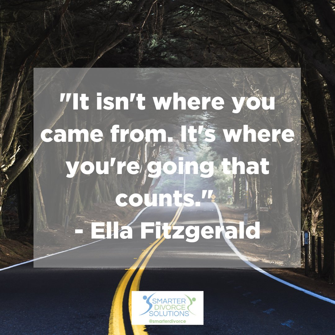 """""""It isn't where you came from. It's where you're going that counts."""" - Ella Fitzgerald . #SmarterDivorceSolutions #DivorceDoneDifferently #Divorce #Mediation #CDFA #Inspiration #Quotes https://t.co/EwjAMgQO2O"""