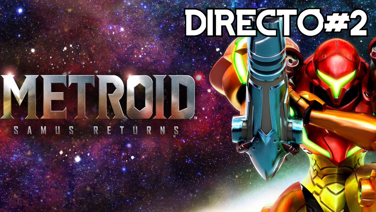 ⚠️Hoy 10 Pm. Metroid: Samus Returns #2 / 3DS - Directo SOLO por Youtube ⚠️  Youtube!  https://t.co/FbQxopXQvD  #elleu #metroidsamusreturns  #3ds #yaestapagado #gameplay #gameplays #elleuplays #instagamer #streamer #mexico https://t.co/QaAzTZmbDl