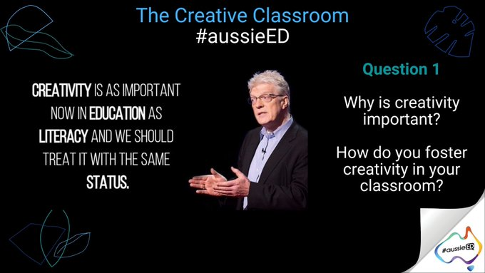 Q1 - Why is creativity important? How do you foster creatvitiy in your classroom? #aussieED https://t.co/aRPZmSI2xK