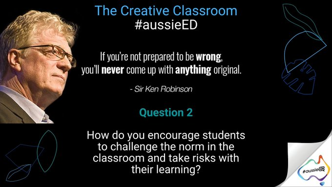 Q2 - How do you encourage students to challenge the norm in the classroom and take risks with their learning? #aussieED https://t.co/Zq96b0WBbe