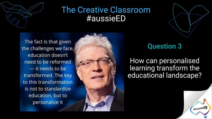 Q3 - How can personalised learning tranform the educational landscape? #aussieED https://t.co/asvYIEBnIL
